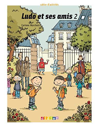 9782278062737: Ludo et ses amis. Cahier d'activités. Per la Scuola elementare: 2
