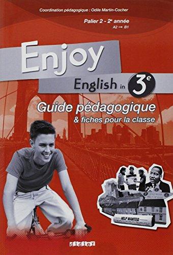 9782278063659: Enjoy English in 3e Palier 2, 2e ann�e A2-B1 : Guide p�dagogique et fiches pour la classe