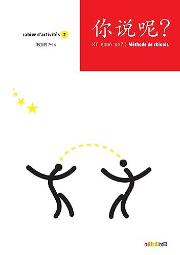 9782278063826: Chinois Ni shuo ne? Méthode de chinois : Cahier d'activités 2, Leçons 7-14