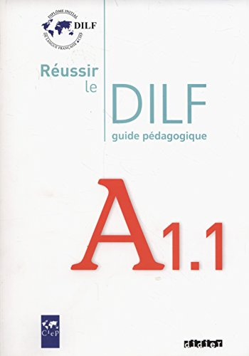 9782278064045: Reussir Le Dilf A1.1: Guide Pedagogique (French Edition)