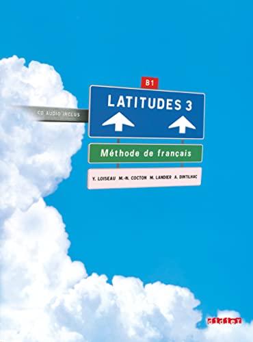 Latitudes 3 : Méthode de français B1 (1CD audio): Yves Loiseau