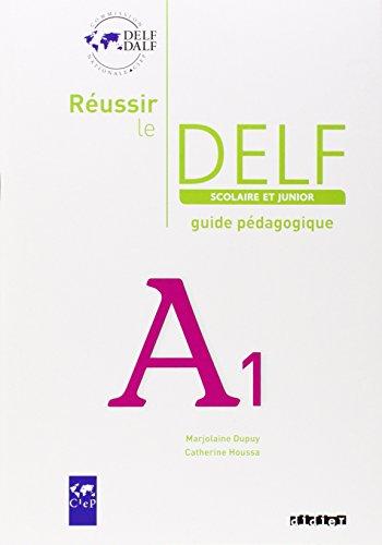9782278064519: Réussir le DELF scolaire et junior A1 : Guide pédagogique