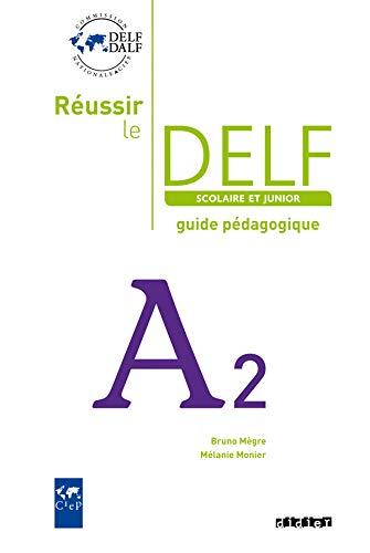 9782278064526: Reussir Le Delf Scolaire et Junior Guide A2 (French Edition)