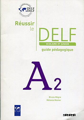 9782278064526: Reussir Le Delf Scolaire et Junior Guide A2 (French Edition)