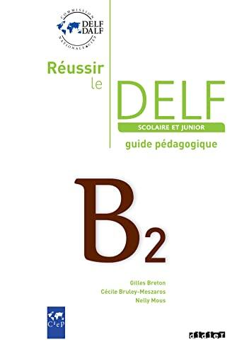 9782278064557: Réussir le delf junior et scolaire b2 - guide pedagogique - version papier