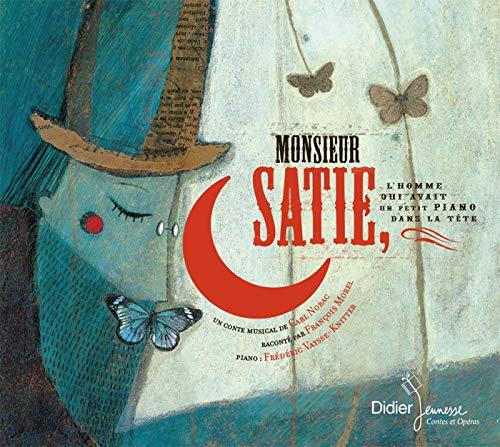 9782278065103: Monsieur Satie, l'homme qui avait un petit piano dans la tête