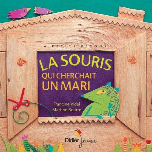 SOURIS QUI CHERCHAIT UN MARI (LA): VIDAL FRANCINE
