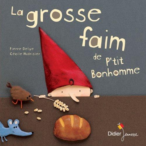 9782278065684: La grosse faim de P'tit Bonhomme (Les P'tits Didier)