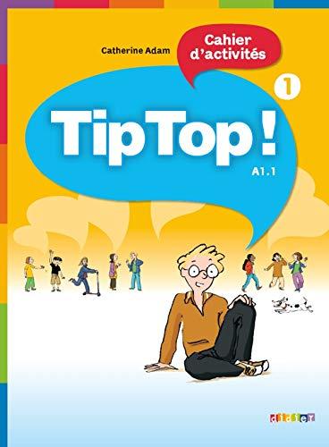 9782278066469: Tip top ! Cahier d'activités : Niveau A1.1 (French Edition)