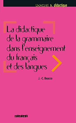 9782278066759: La didactique de la grammaire dans l'enseignement du français et des langues : Savoirs savants, savoirs experts et savoirs ordinaires