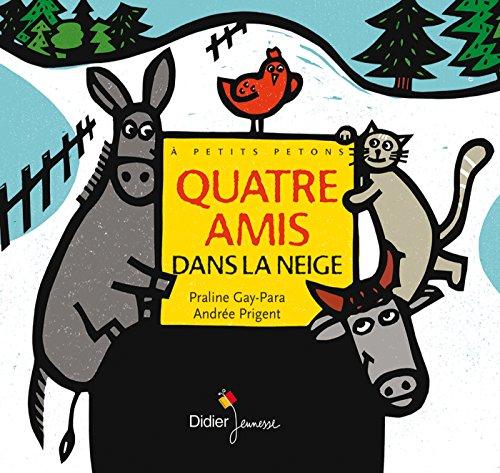 9782278067480: Quatre Amis Dans La Neige (French Edition)