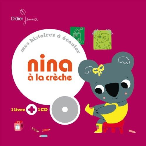 NINA À LA CRÈCHE 1LIVRE+1CD: ÉLIAT MICHÈLE