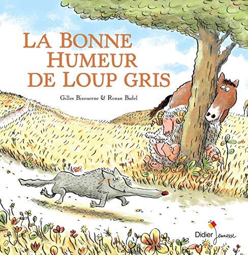 9782278070343: La bonne humeur de Loup gris