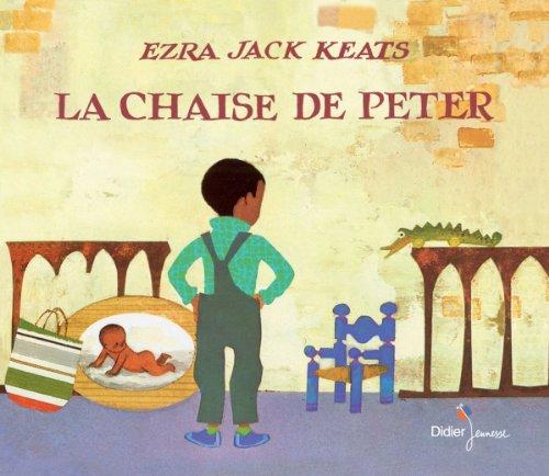 La Chaise De Peter: Ezra Jack Keats