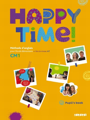 9782278072354: Happy Time!: Pupils Book Cm1 (French Edition)