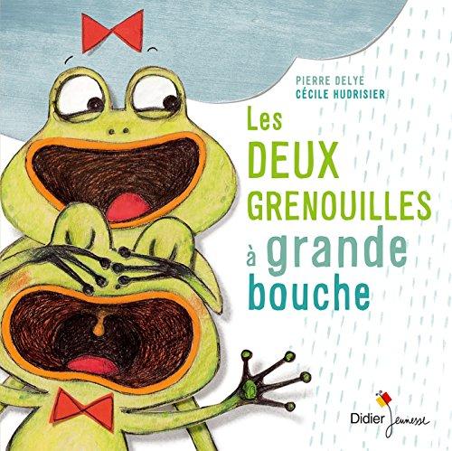 DEUX GRENOUILLES À GRANDE BOUCHE (LES): DELYE PIERRE
