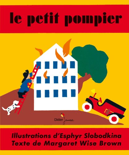 Le Petit Pompier (Frnch language version of: Margaret Wise Brown