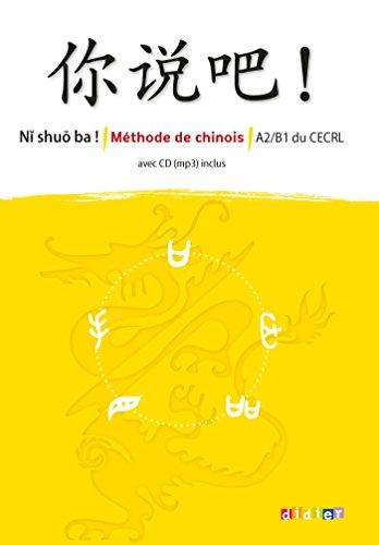 9782278076185: Ni shuo ba ! - Méthode de chinois A2-B1 - Livre cd