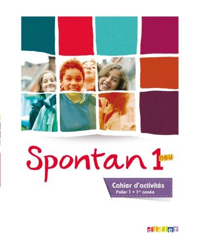 9782278076895: Spontan 1 neu palier 1 - 1re année - Cahier d'activités