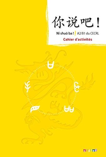 9782278077137: Ni shuo ba ! - Méthode de chinois A2-B1 - cahier