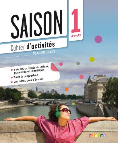 9782278079100: Saison. Méthode de français. Niveaux A1-A2. Cahier d'activité. Per le Scuole superiori. Con CD Audio. Con e-book. Con espansione online
