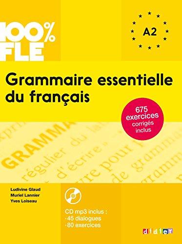 9782278081028: 100% FLE Grammaire essentielle du francais A1/A2 2015 - livre cd + 675 Exercices (French Edition)