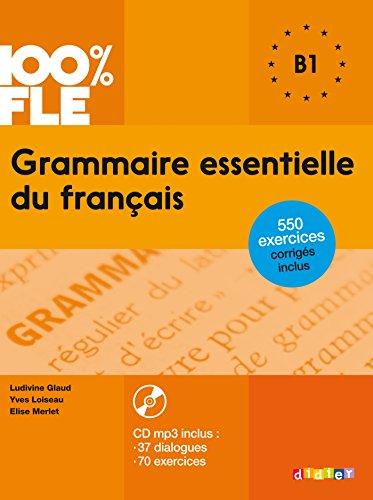 9782278081035: 100% FLE Grammaire essentielle du francais B1 2015 - livre CD MP3 + 550 Exercices (French Edition)