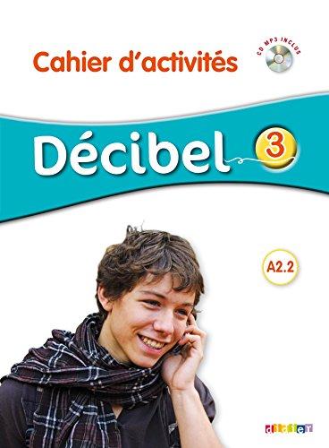 Décibel 3 niv.A2.2 - Cahier + CD: Michèle Butzbach; I.