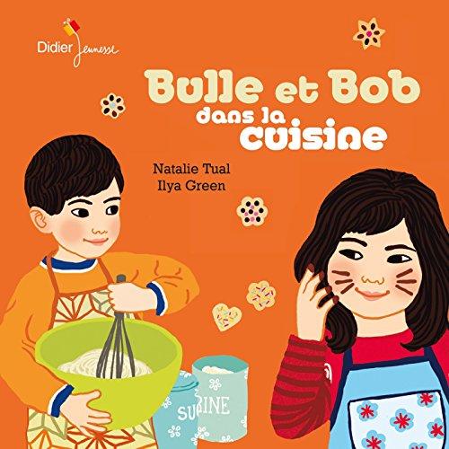 9782278084524: Bulle et Bob dans la cuisine