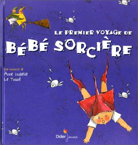 9782278301065: Le premier voyage de Bébé Sorcière