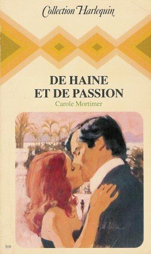 9782280000017: De haine et de passion : Collection : Collection harlequin n° 310