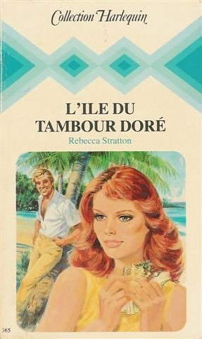 9782280000529: L'ile du tambour doré : Collection : Collection harlequin n° 365