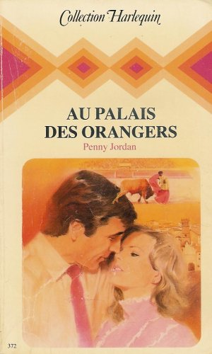 Au palais des orangers : Collection : harlequin collection n° 372 (2280000652) by [???]