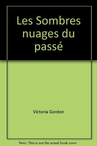 Les Sombres nuages du passé (2280002655) by Victoria Gordon
