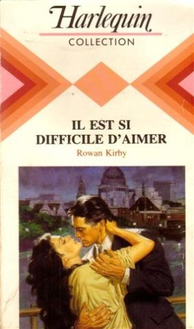 9782280002684: Il est si difficle d'aimer : Collection : Harlequin collection n° 565