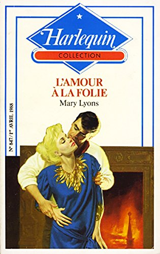 9782280005548: L'amour a La Folie; Harlequin Collection No. 847, 1er Avril 1988
