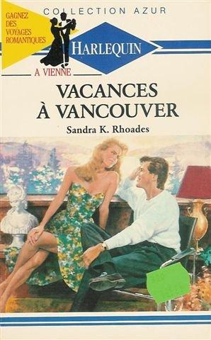 9782280007689: Vacances à Vancouver : Collection : harlequin azur n° 1057