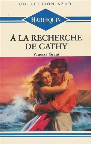 9782280008037: A la recherche de Cathy : Collection : Harlequin collection azur n° 1092
