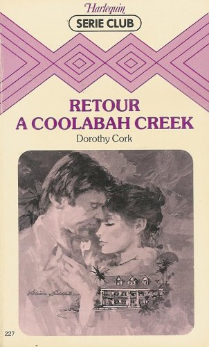 9782280010702: Retour � Coolabah Creek : Collection : Harlequin s�rie club n� 227