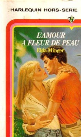 9782280011822: L'amour à fleur de peau : Collection : Harlequin hors série n° HS