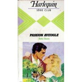 9782280012959: Passion aveugle (Harlequin)