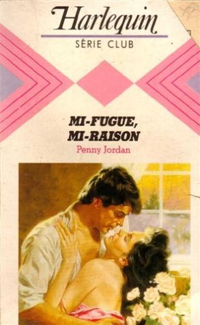9782280013529: MI-fugue, Mi-raison : collection : Harlequin série club n° 461