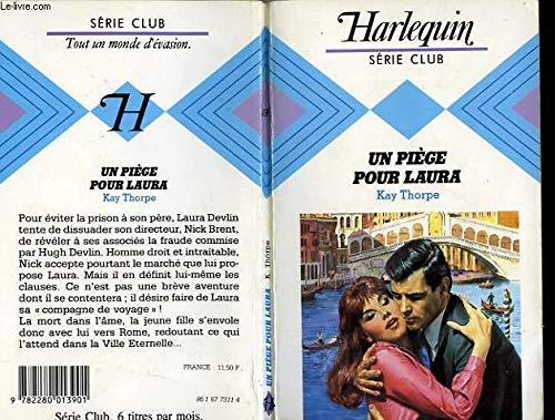 Un Pi?ge pour Laura (Harlequin): Thorpe, Kay