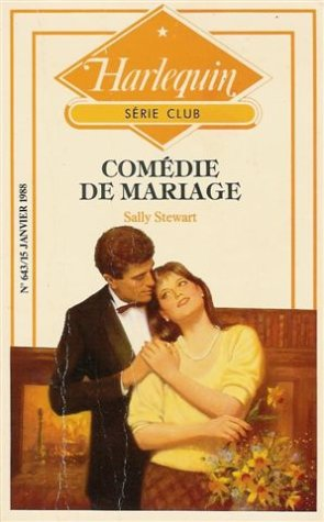 9782280015363: Comédie de mariage : Collection : Harlequin série club n° 643