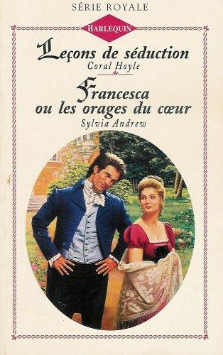 9782280021609: Leçons de séduction suivi de Francesca ou les orages du cœur : Collection : Harlequin série royale n° 260