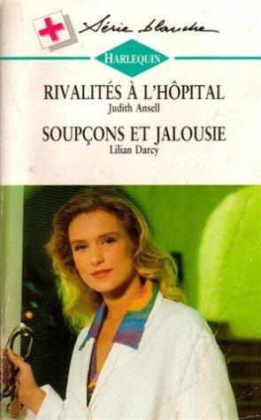 9782280032766: Rivalités à l'hôpital suivi de Soupçons et jalousie : Collection : Série blanche n° 377
