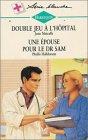 9782280033039: Double jeu à l'hôpital suivi de Une épouse pour le Dr Sam : Collection : Harlequin série blanche n° 404