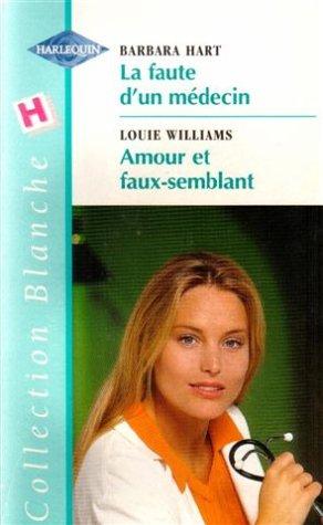 9782280033961: La faute d'un médecin suivi de Amour et faux-semblant : Collection : Harlequin collection blanche n° 496