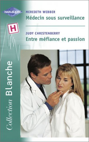 Entre méfiance et passion, suivi de 'Médecin: Judy Christenberry Meredith