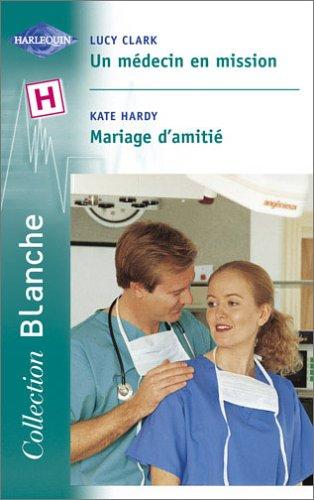 9782280036276: Un médecin en mission, suivi de Mariage d'amitié